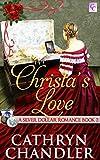 Christa's Love: A Silver Dollar Romance  Book 2