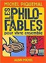 Les Philo-fables pour vivre ensemble par Piquemal