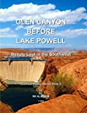 img - for Glen Canyon Before Lake Powell: Beauty Lost in the Southwest (Colorado Plateau Province series) (Volume 3) book / textbook / text book