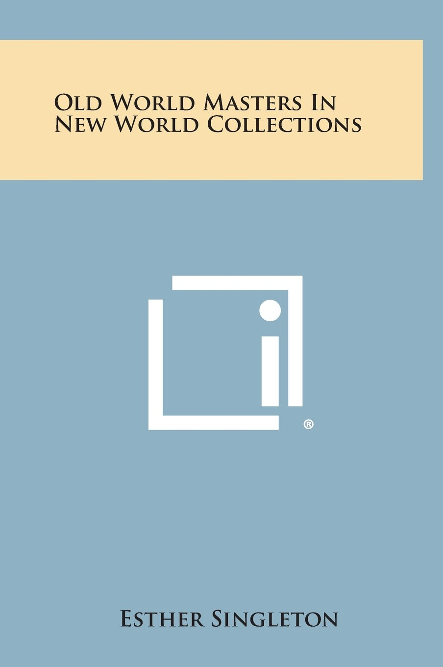 Old World Masters In New World Collections PDF Text fb2 ebook