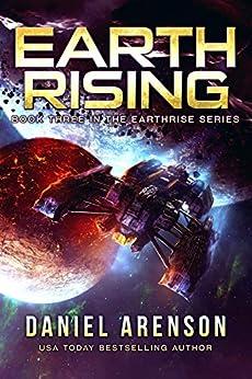 Earth Rising (Earthrise Book 3) by [Arenson, Daniel]