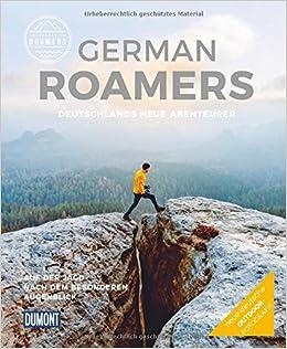 german roamers deutschlands neue abenteurer auf der jagd nach dem besonderen augenblick dumont bildband