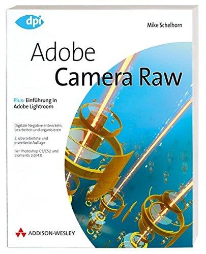 Adobe Camera Raw - Für Photoshop CS/CS2 und Elements 3.0/4.0