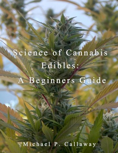 Science-of-Cannabis-Edibles-A-Beginners-Guide-A-Beginners-Guide-Volume-1