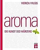 Aroma: Die Kunst des Würzens