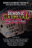 img - for Demonic Carnival: First Ticket's Free: A Dark Humor Short Story Collection (Demonic Anthology Collection) book / textbook / text book