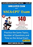 Simulated Practice Exam for the NSCA-CPT Personal Trainer Certification Exam: Practice the Same Topics, Number of Questions and Time as the actual exam.