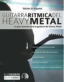 Guitarra rítmica del Heavy Metal: La guía esencial para la guitarra del Heavy Metal
