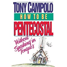How to Be Pentecostal Without Speaking in Tongues