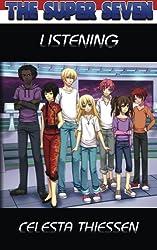 Listening (The Super Seven) (Volume 6)