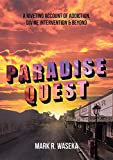 img - for Paradise Quest: A Riveting Account of Addiction, Divine Intervention, & Beyond book / textbook / text book
