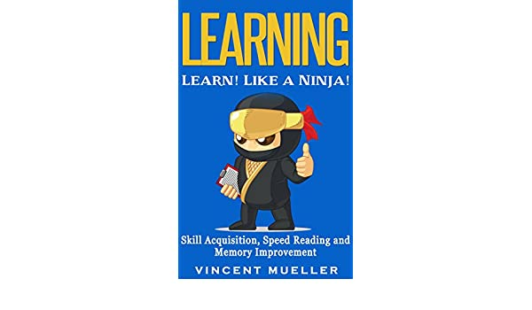 Learning: Learn! Like a Ninja! - Skill Acquisition, Speed ...