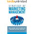 Strategy Of Marketing Management: How To Become A Master In Marketing Management And Reach Your Goals: Marketing Strategy, Marketing Management, Professional.