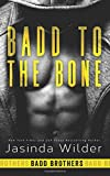 Badd to the Bone (Badd Brothers) (Volume 3)