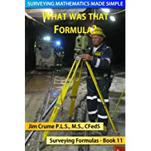 What was that Formula? (Surveying Mathematics Made Simple Book 11)
