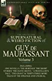 Image of The Collected Supernatural and Weird Fiction of Guy de Maupassant: Volume 3-Including One Novella 'The Heritage' and Thirty-Six Short Stories of the S
