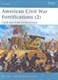 American Civil War Fortifications (2), Ron Field, 1841768839