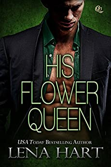 His Flower Queen (Queen Quartette Book 1) by [Hart, Lena]