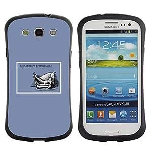 Suave TPU GEL Carcasa Funda Silicona Blando Estuche Caso de protección (para) Samsung Galaxy S3 I9300 / CECELL Phone case / / Procrastination Quote Life Funny Work Success /