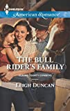 The Bull Rider's Family, Leigh Duncan, 037375521X
