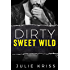 Dirty Sweet Wild (Bad Billionaires Book 2)