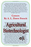 Careers: Agricultural Biotechnologist, A. L. French, 1499528019