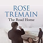 The Road Home | Rose Tremain
