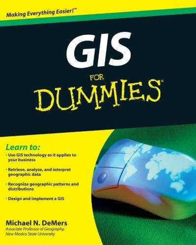 GIS for Dummies by Michael N. DeMers (13-Feb-2009) - Demers Gis