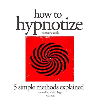 amazon com how to hypnotize someone easily 5 simple methods