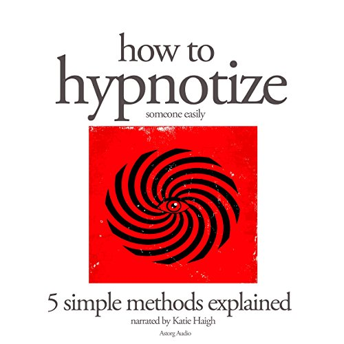 How to hypnotize someone easily: 5 simple methods explained