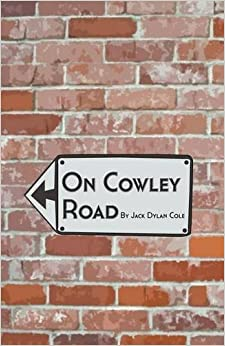 On Cowley Road by Jack Dylan Cole (2015-07-01)