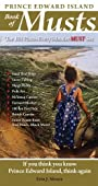 Prince Edward Island Book of Musts: 101 Places Every Islander Must Visit
