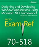 img - for Exam Ref 70-518 Designing and Developing Windows Applications Using Microsoft .NET Framework 4 (MCPD) by Matthew Stoecker (2011-12-27) book / textbook / text book