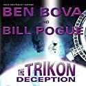 The Trikon Deception Audiobook by Ben Bova, Bill Pogue Narrated by Stefan Rudnicki