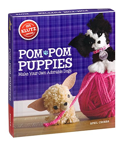 Own Pom Pom - Klutz Pom-Pom Puppies: Make Your Own Adorable Dogs Craft Kit