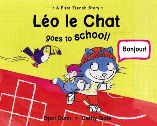 Read Online Leo Le Chat Goes to School (Dual Language French/English) pdf epub