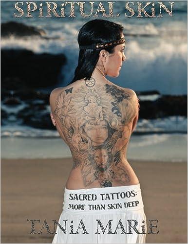 c55246c0ff53e Spiritual Skin: Sacred Tattoos: More than Skin Deep: Tania Marie:  9781463703424: Amazon.com: Books