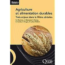 Agriculture et alimentation durables: Trois enjeux dans la filière céréales (Matière à débattre et décider) (French Edition)