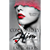 Condemned By Him: A Dark Erotic Romance (Shattered Hearts Trilogy Book 1)