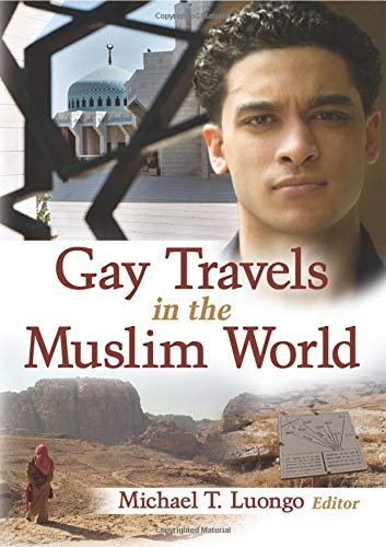 Gay Travels in the Muslim World [Idioma Inglés]