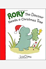 Rory the Dinosaur Needs a Christmas Tree Hardcover