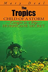 The Tropics: Child of a Storm - Caught in a Rip - Hurricane Secret