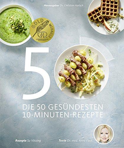 Price comparison product image Die 50 gesündesten 10-Minuten-Rezepte