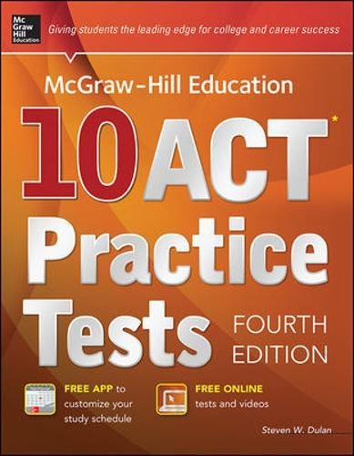 McGraw-Hill Education 10 ACT Practice Tests, Fourth Edition (Mcgraw-Hill's 10 Act Practice Tests) - Practice Act Tests