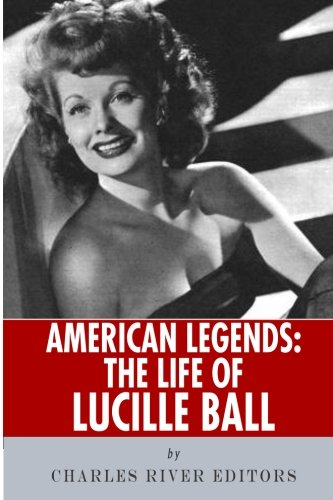 American Legends: The Life of Lucille Ball - Lucille Ball Biography