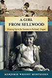 A Girl from Sellwood, Marjorie Wright Mortensen, 193942321X