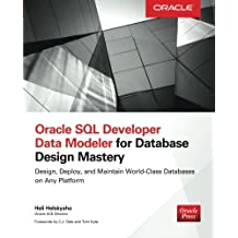 Oracle SQL Developer Data Modeler for Database Design Mastery