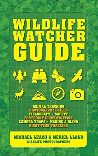 Wild Animal Footprints (Wildlife Watcher Guide: Animal Tracking - Photography Skills - Fieldcraft - Safety - Footprint Indentification - Camera Traps - Making a Blind - Night-timeTracking)