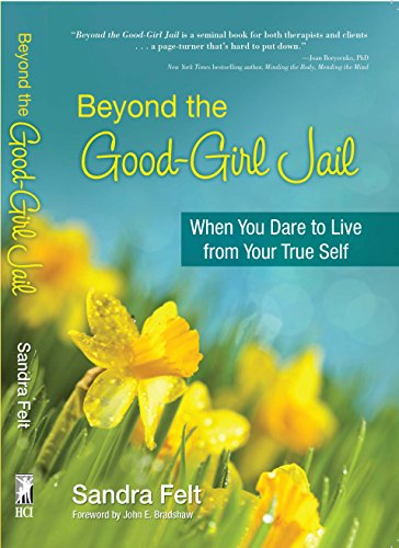 Beyond the good girl jail when you dare to live from your true self beyond the good girl jail when you dare to live from your true self by fandeluxe Choice Image