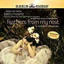 Feathers from My Nest: A Mother's Reflections Audiobook by Beth Moore Narrated by Beth Moore